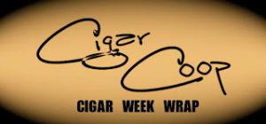 Cigar Week Wrap: Volume 2 Number 31 (8/17/13)