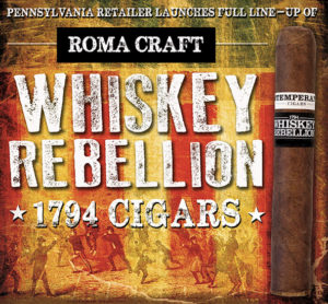 Cigar News: RoMa Craft Tobac Intemperance Whiskey Rebellion 1794 Expands and Continues as Famous Smoke Shop Exclusive