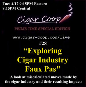 Announcement: Prime Time Special Edition #28 – Exploring Cigar Industry Faux Pas 4/17 9:15pm Eastern, 8:15pm Central