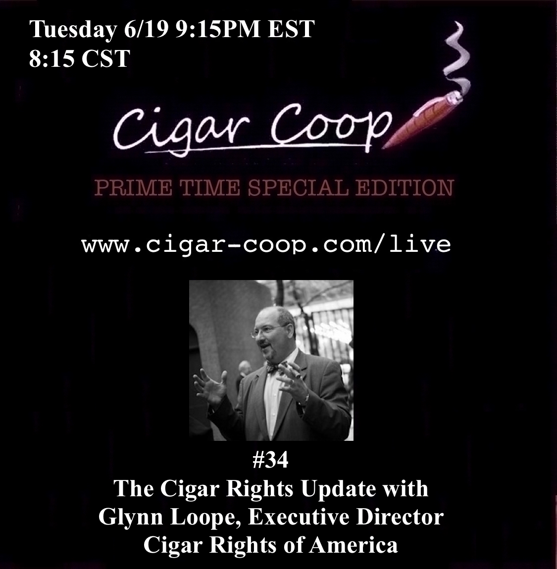 Announcement: Prime Time Special Edition #34 – Glynn Loope, Cigar Rights of America Tues 6/19 9:15pm EST, 8:15pm CST