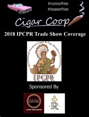 2018 IPCPR Pre-Game Report Part 3: Predictions for the Five Hottest Cigars