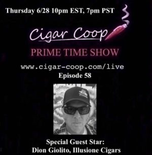 Announcement: Prime Time Show Episode 58 – Dion Giolito, Illusione Cigars 10pm EST, 7pm PST