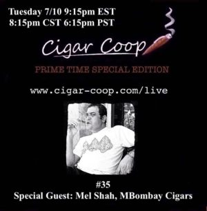 Announcement: Prime Time Special Edition #35 – Mel Shah, MBombay Cigars Tues 7/10 9:15pm EST, 8:15pm CST