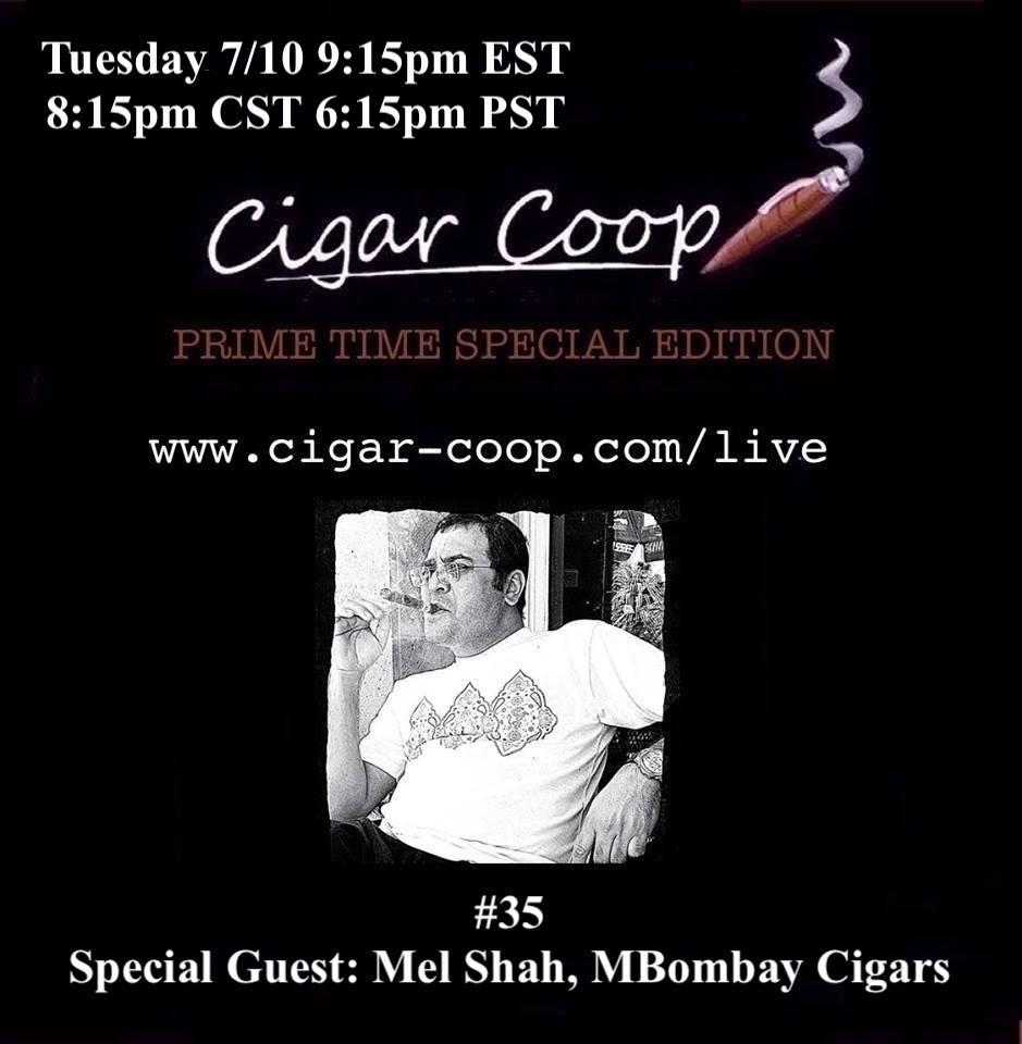 Announcement: Prime Time Special Edition #35 – Mel Shah, MBombay Cigars Tues 7/10 9:15pm EST, 8:15pm CST