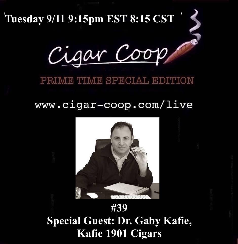 Announcement: Prime Time Special Edition #39 – Dr. Gaby Kafie, Kafie 1901 Cigars 9:15pm EST, 8:15pm CST
