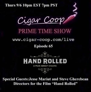 Announcement: Prime Time Show Episode 65 – Hand Rolled  – 9/6/18 10pm EST, 7pm PST