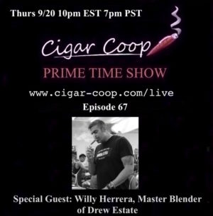 Announcement: Prime Time Show Episode 67 – Willy Herrera, Drew Estate – 10pm EST, 7pm PST