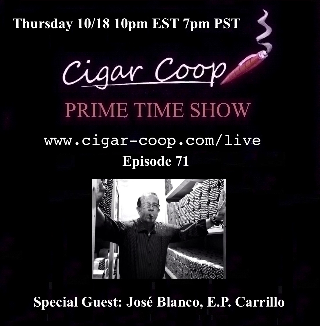 Announcement: Prime Time Episode 71 – Jose Blanco, E.P. Carrillo 10/11 10pm EST 9pm CST