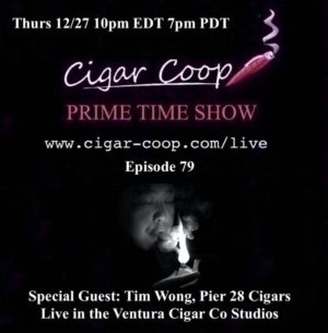 Announcement: Prime Time Episode 79 – Tim Wong, Pier 28 Premium Cigars 10pm EST 7pm CST