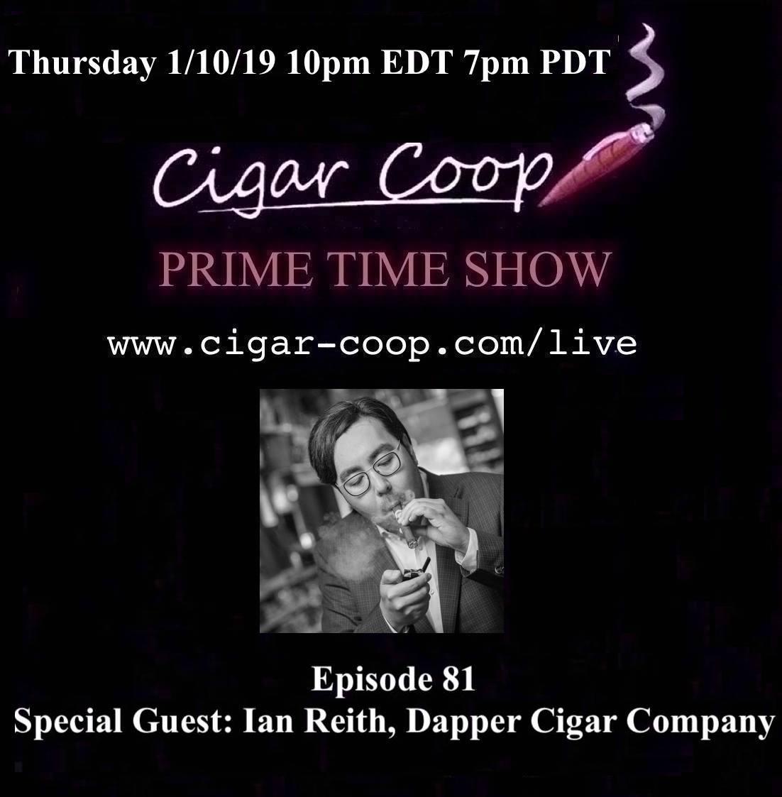 Announcement: Prime Time Episode 81: Ian Reith, Dapper Cigar Company