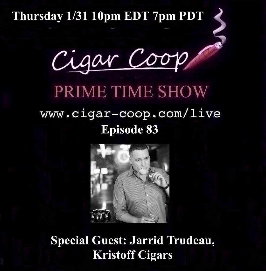 Announcement: Prime Time Episode 83: Jarrid Trudeau, Kristoff Cigars