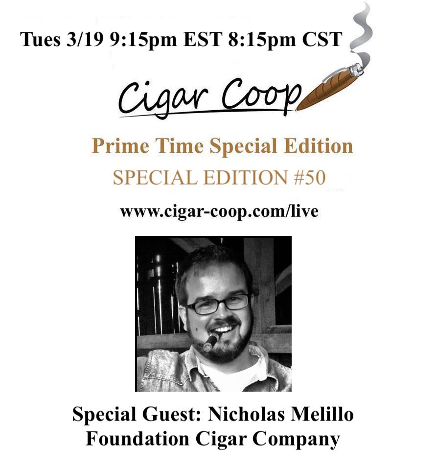Announcement: Prime Time Special Edition #50 – Nicholas Melillo, Foundation Cigar Company