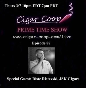 Announcement: Prime Time Episode 87 – Riste Ristevski, JSK Cigars