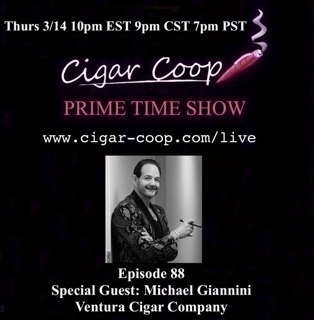 Announcement: Prime Time Episode 88 – Michael Giannini, Ventura Cigar Company