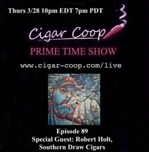 Announcement: Prime Time Episode 89 – Robert Holt, Southern Draw Cigars
