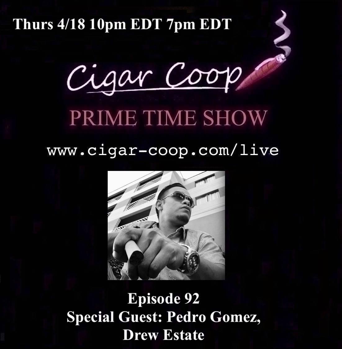 Announcement: Prime Time Episode 92 – Pedro Gomez, Drew Estate