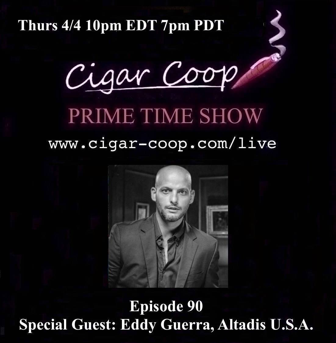 Announcement: Prime Time Episode 90 – Eddy Guerra, Altadis U.S.A.