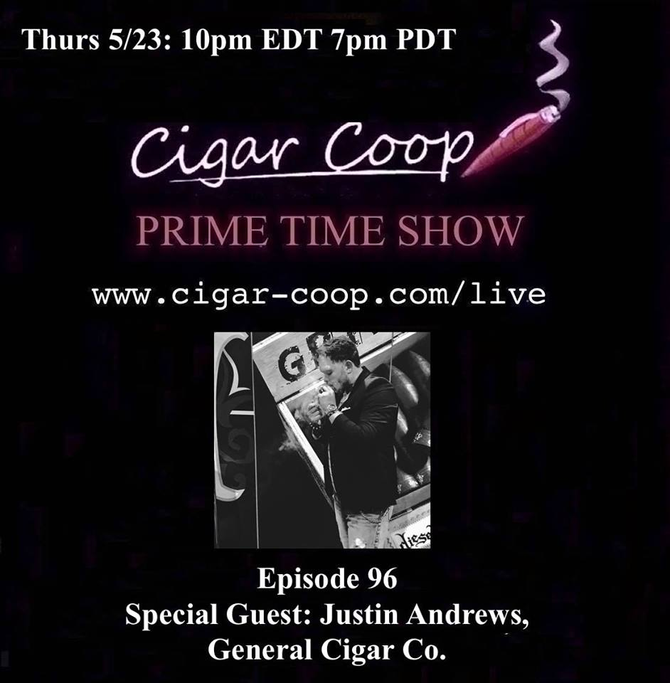 Announcement: Prime Time Episode 96 – Justin Andrews, General Cigar Company