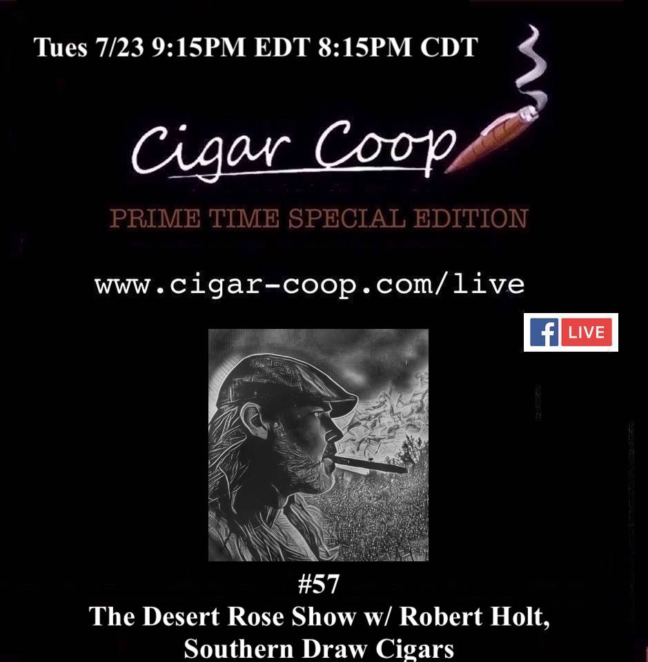 Announcement: Prime Time Special Edition #57 – The Desert Rose Show with Robert Holt, Southern Draw Cigars