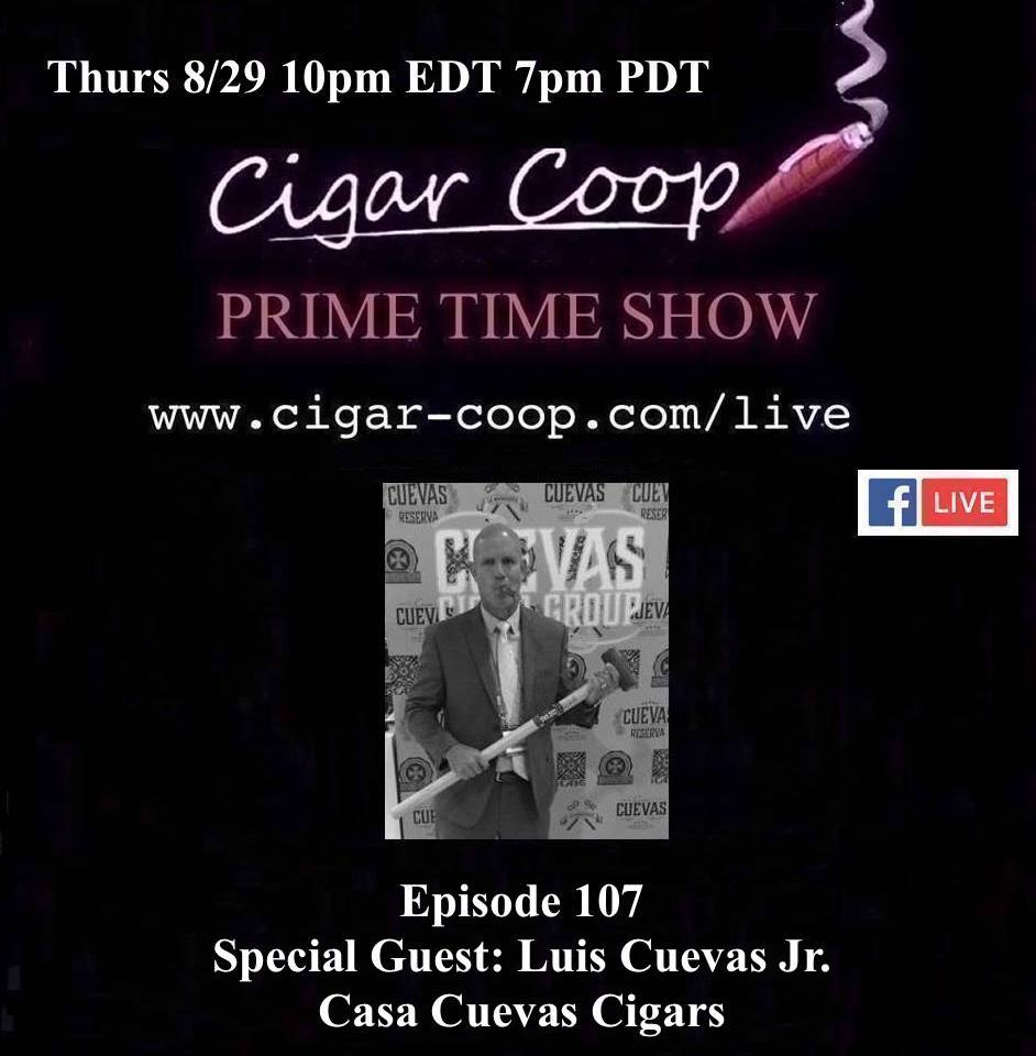 Announcement: Prime Time Episode 107 – Luis Cuevas Jr,  Casa Cuevas Cigars