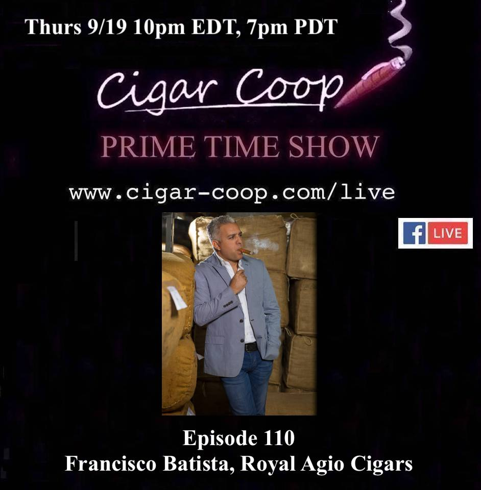 Announcement: Prime Time Episode 110 – Francisco Batista, Royal Agio Cigars