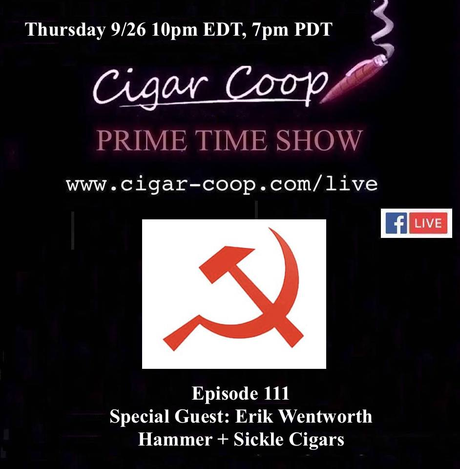 Announcement: Prime Time Episode 111 – Erik Wentworth, Hammer + Sickle Cigars