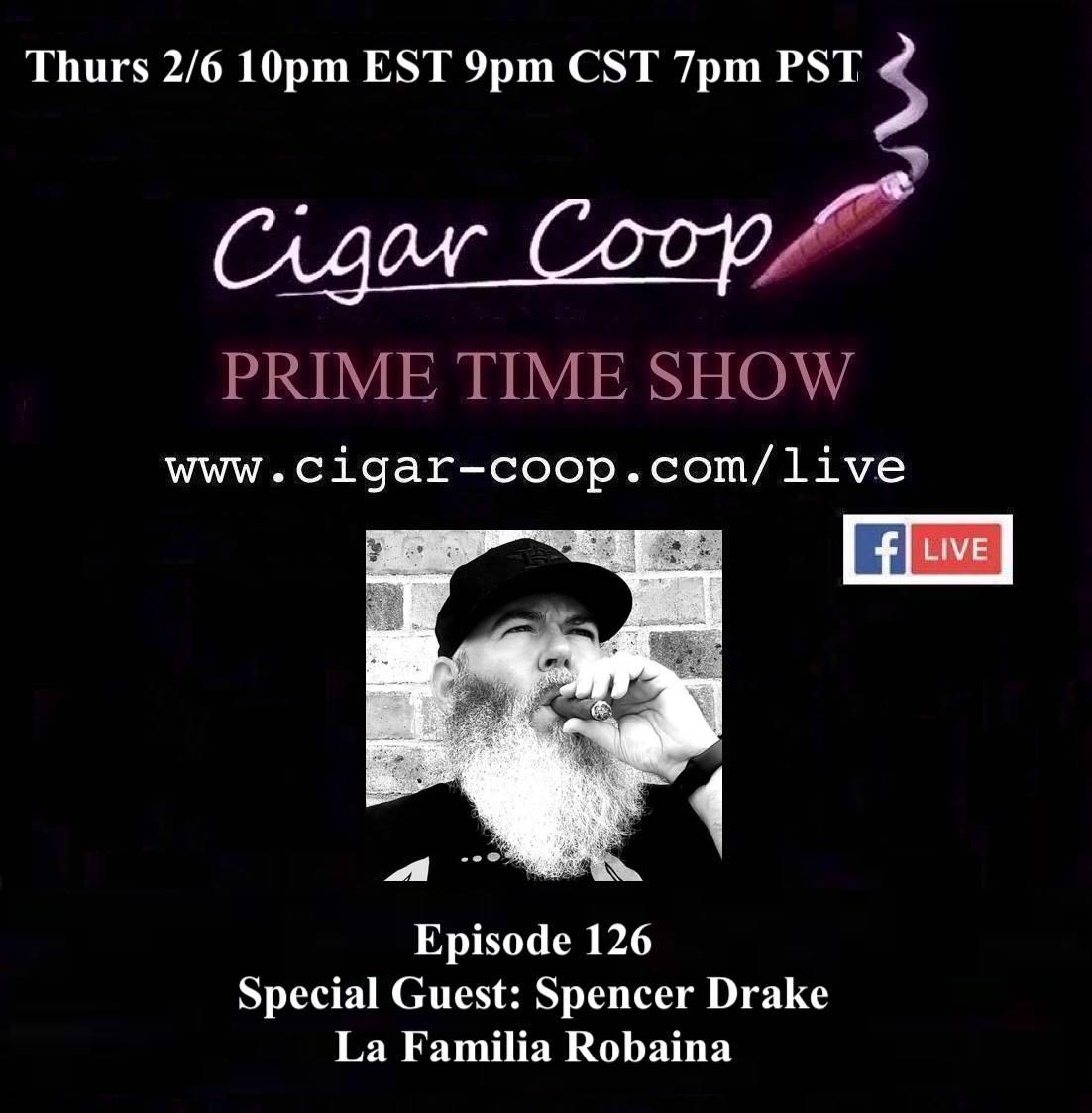 Announcement: Prime Time Episode 126 – Spencer Drake, La Familia Robaina