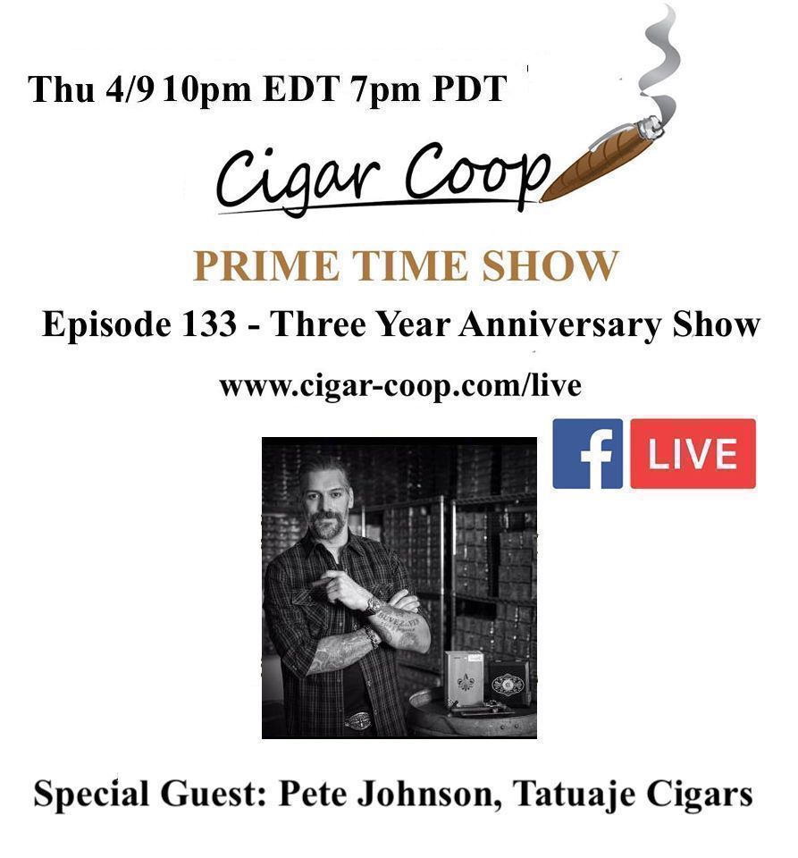 Announcement: Prime Time Episode 133 – Three Year Anniversary Show with Pete Johnson, Tatuaje Cigars
