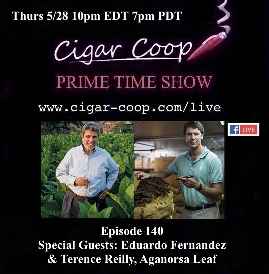 Announcement: Prime Time Episode 140 – Eduardo Fernandez and Terence Reilly, Aganorsa Leaf