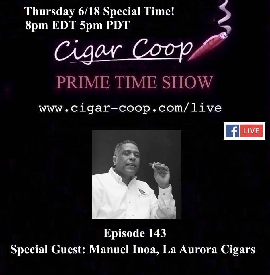 Announcement: Prime Time Episode 143 – Manuel Inoa, La Aurora Cigars