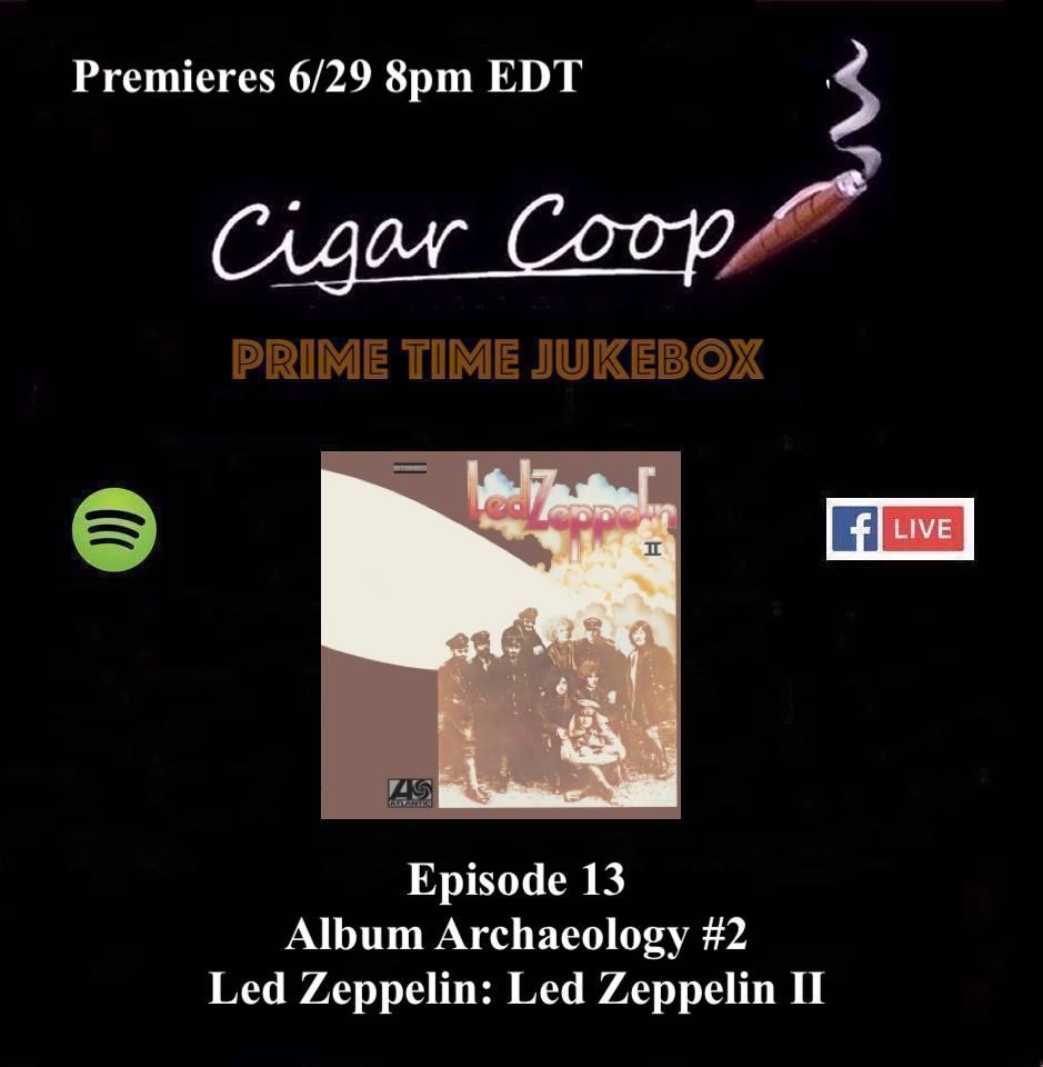 Announcement: Prime Time Jukebox Episode 13 – Album Archaeology #2: Led Zeppelin II (Listener Choice)