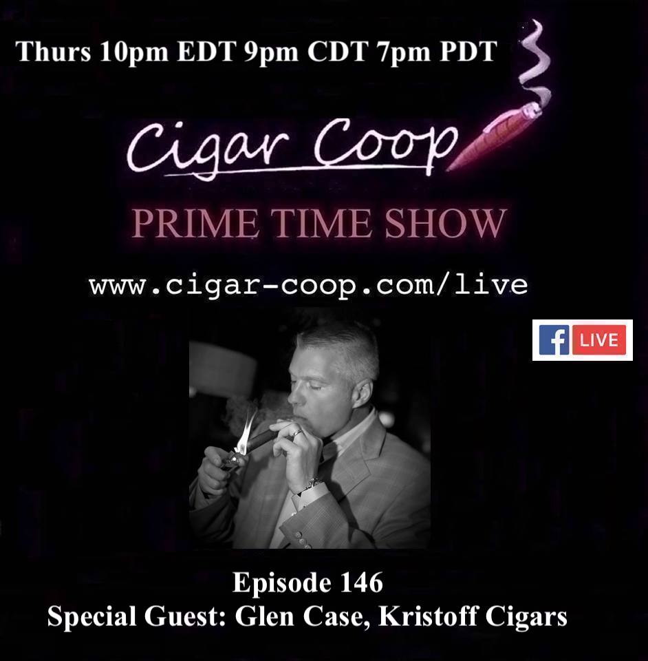 Announcement: Prime Time Episode 146 – Glen Case, Kristoff Cigars