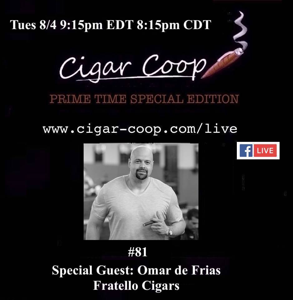 Announcement: Prime Time Special Edition 81 – Omar de Frias, Fratello Cigars