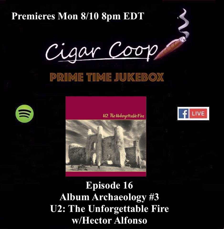 Announcement: Prime Time Jukebox Episode 16 – Album Archaeology #3: U2's Unforgettable Fire with Hector Alfonso