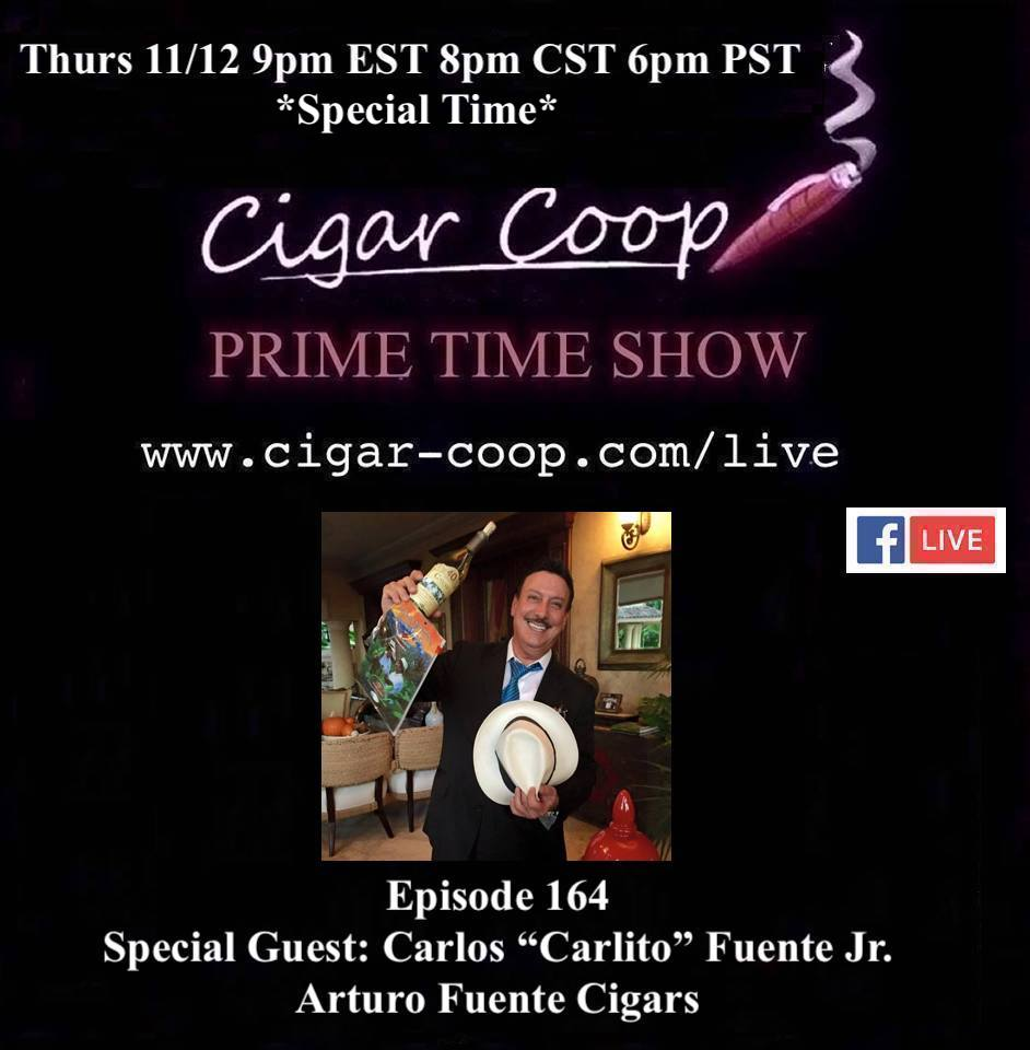 "Announcement: Prime Time Episode 164 – Carlos ""Carlito"" Fuente Jr, Arturo Fuente Cigars"