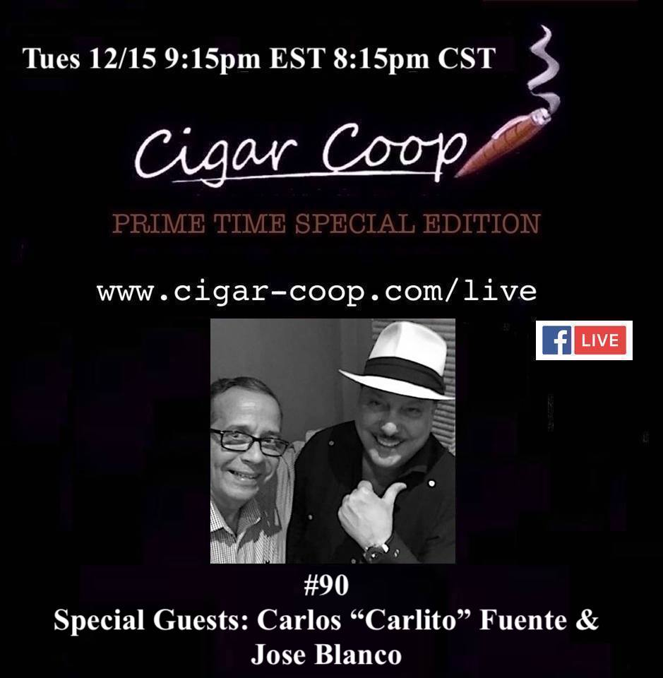 """Announcement: Prime Time Special Edition 90 – Carlos """"Carlito"""" Fuente & José Blanco, Arturo Fuente"""
