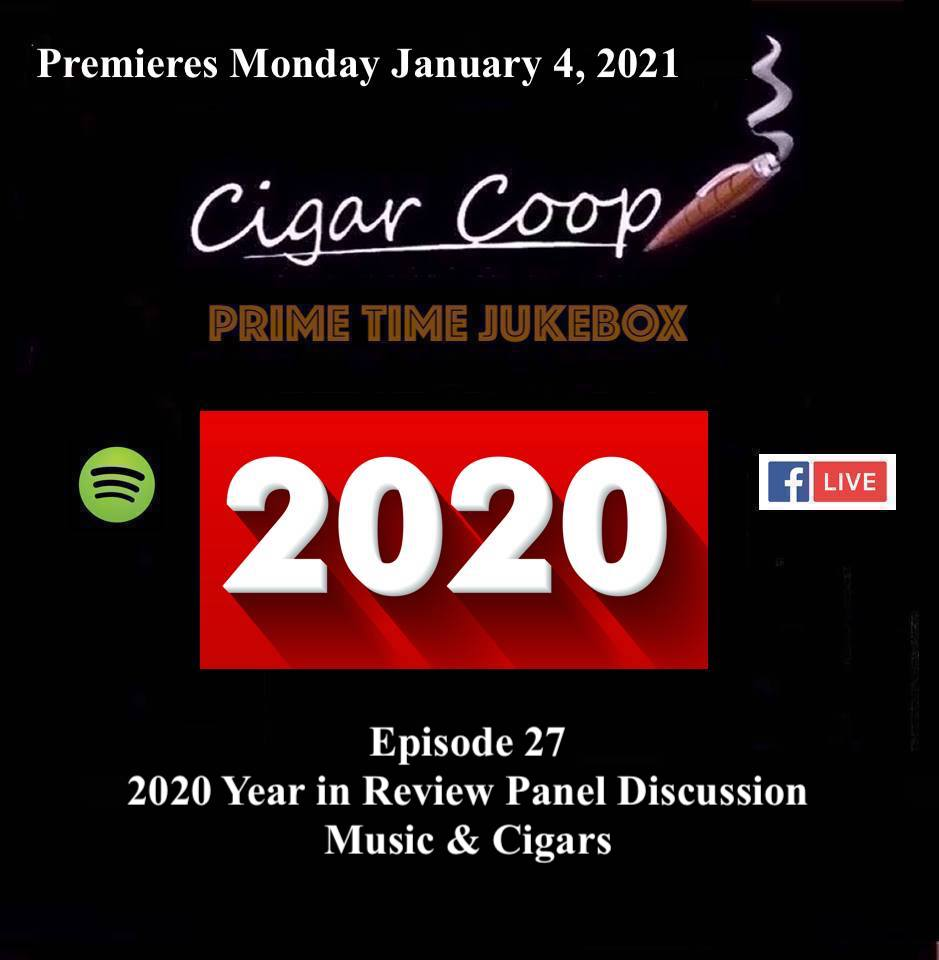 Announcement: Prime Time Jukebox Episode 27 –  2020 Year in Review Panel Discussion: Music & Cigars
