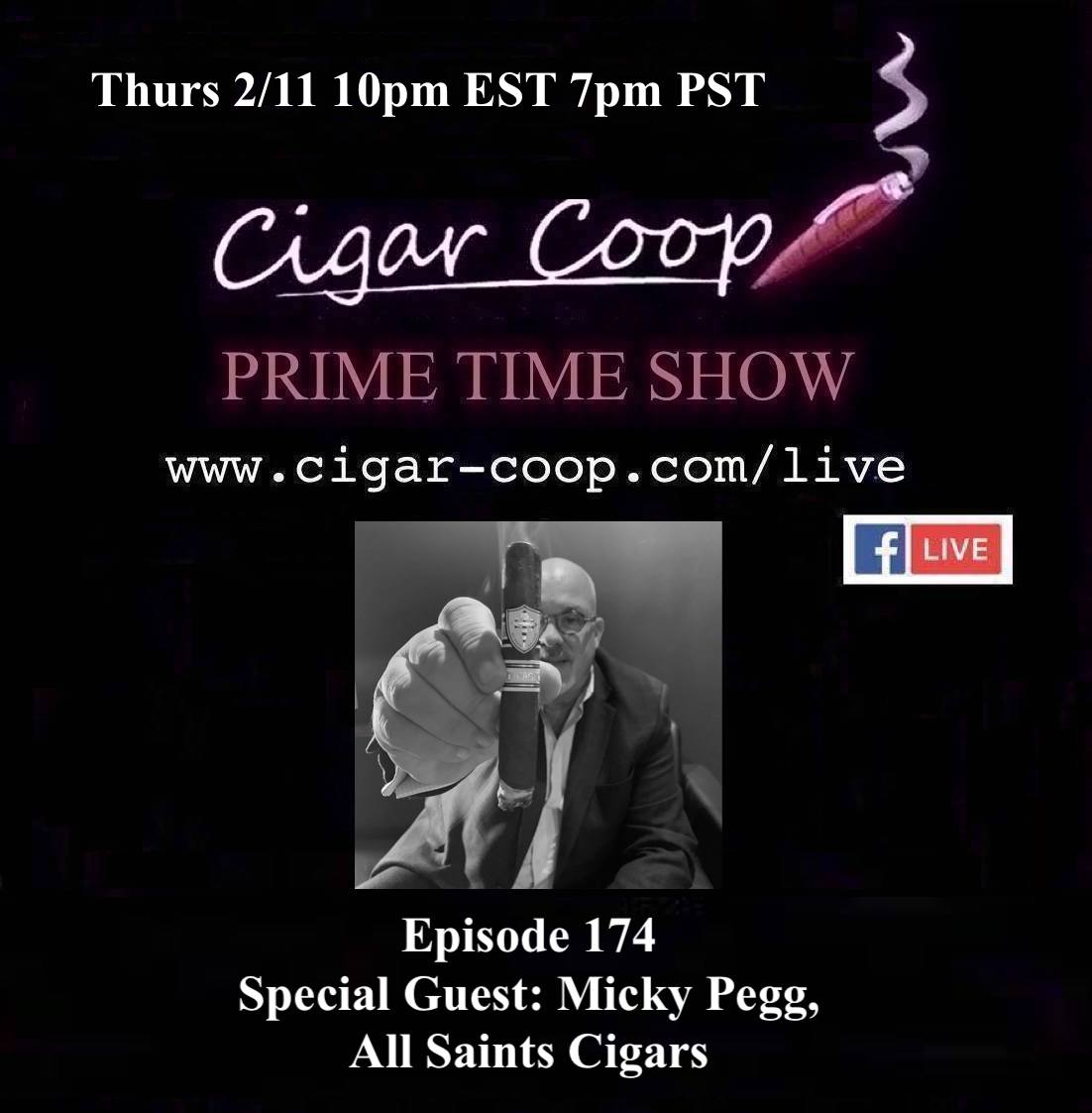 Announcement: Prime Time Episode 174 – Micky Pegg, All Saints Cigars