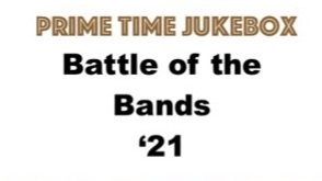 Announcement: 2021 Prime Time Jukebox Battle of the Bands Contest