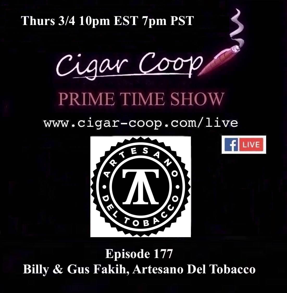 Announcement: Prime Time Episode 177 – Billy & Gus Fakih, Artesano Del Tobacco