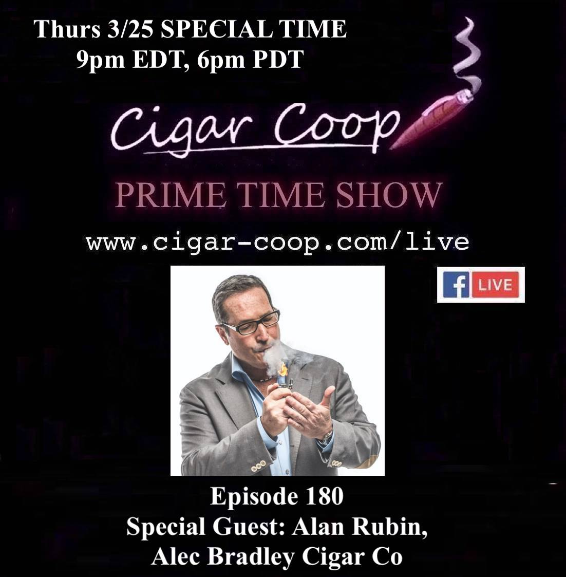 Announcement: Prime Time Episode 180 – Alan Rubin, Alec Bradley Cigar Company