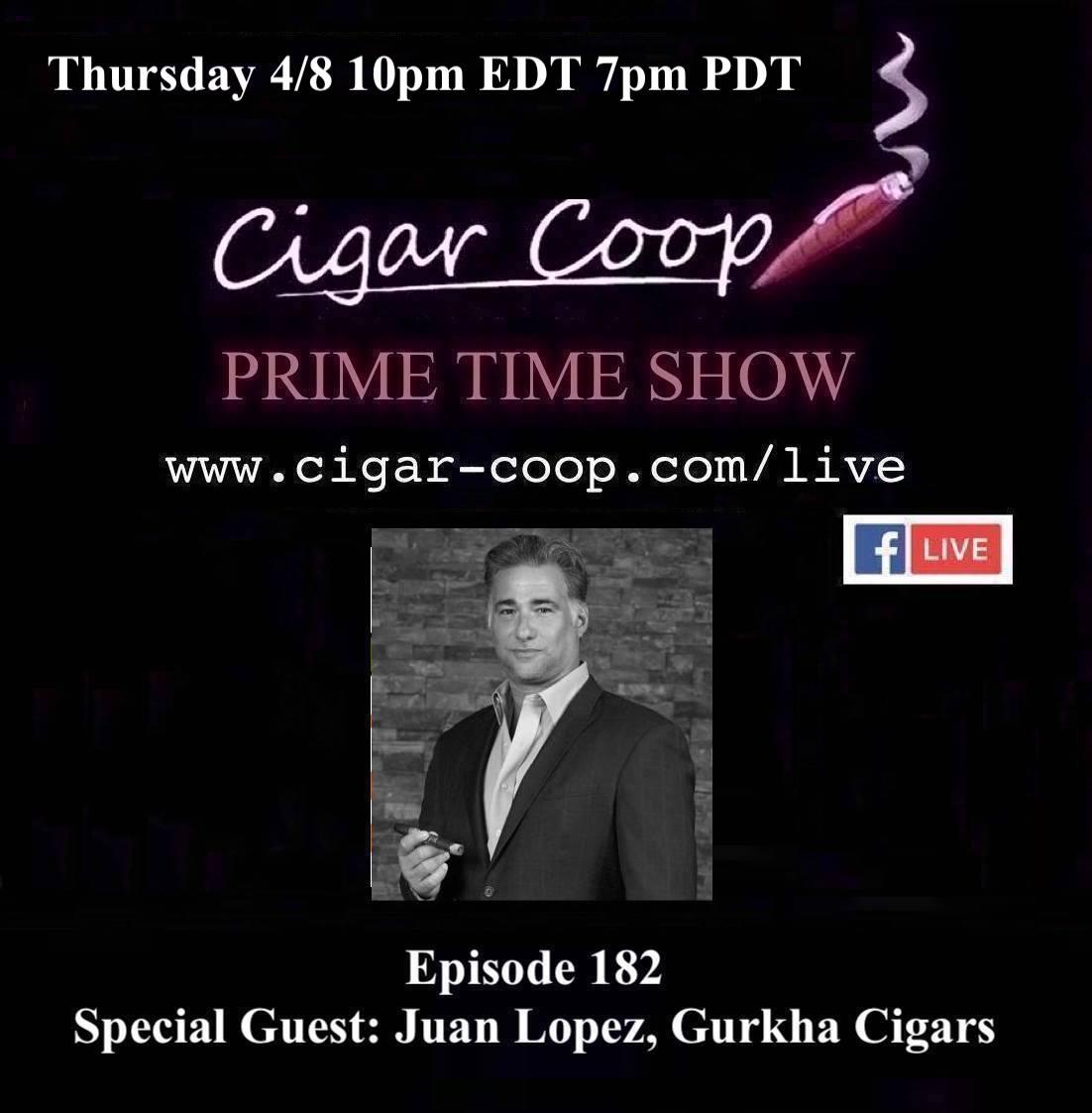 Announcement: Prime Time Episode 182 – Juan Lopez, Gurkha Cigars