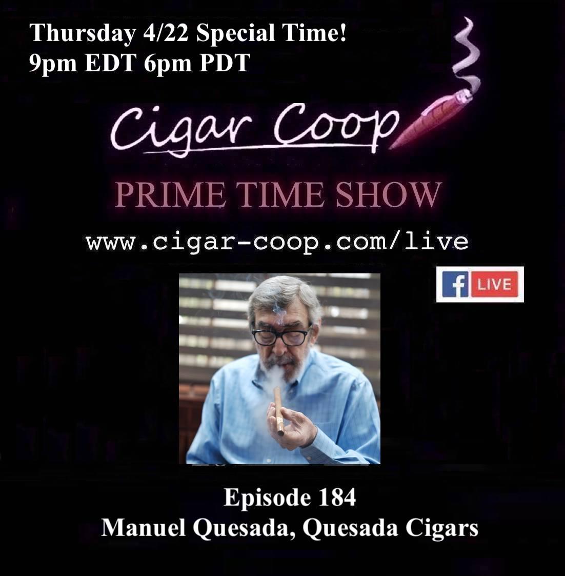 Announcement: Prime Time Episode 184 – Manuel Quesada, Quesada Cigars – Special Time 9pm EDT
