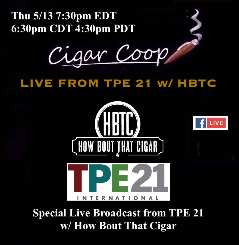 Live from the TPE 21 with How Bout That Cigar