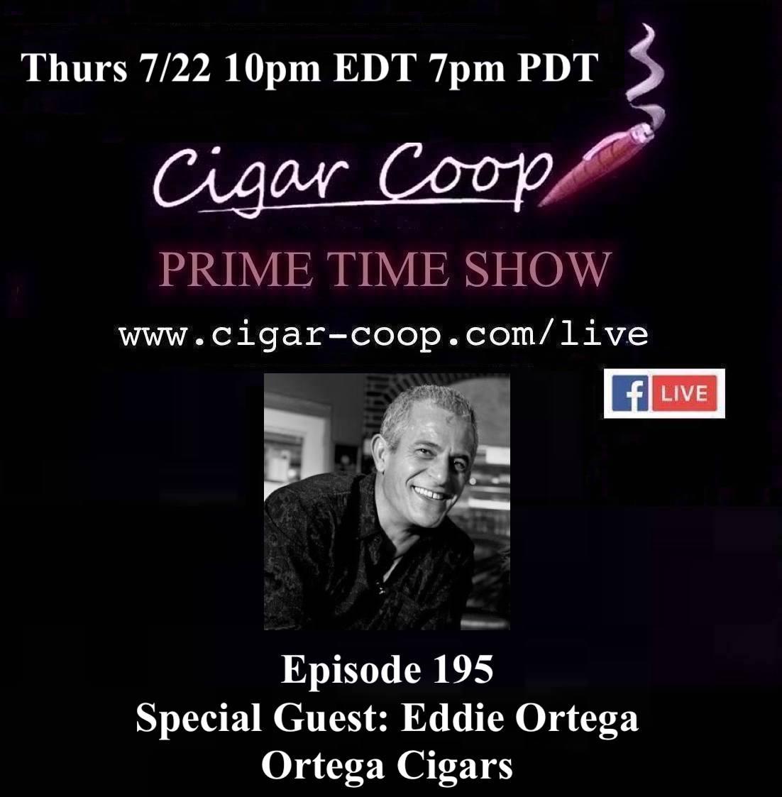 Announcement: Prime Time Episode 195 – Eddie Ortega, Ortega Cigars
