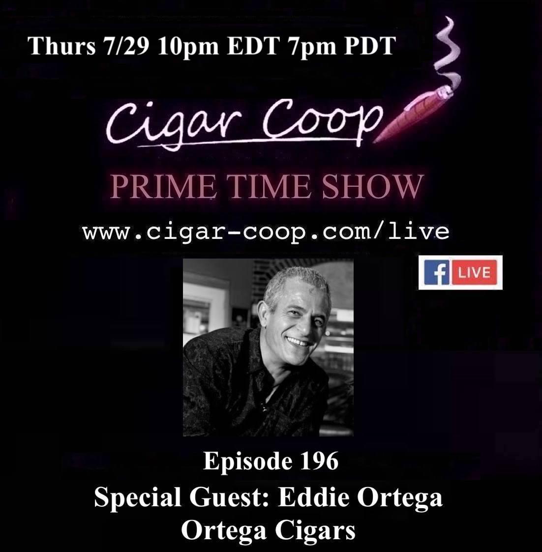 Announcement: Prime Time Episode 196 – Eddie Ortega, Ortega Cigars