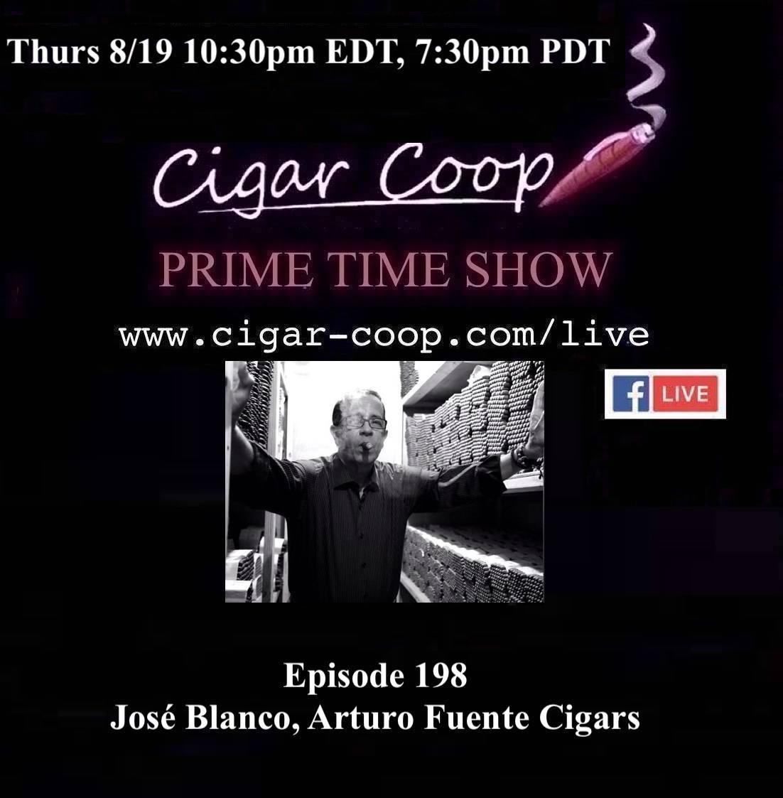 Announcement: Prime Time Episode 198 – José Blanco, Arturo Fuente Cigars