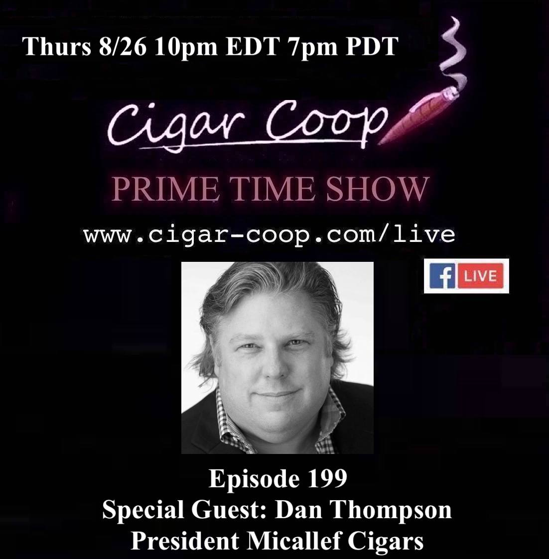 Announcement: Prime Time Episode 199 – Dan Thompson, Micallef Cigars