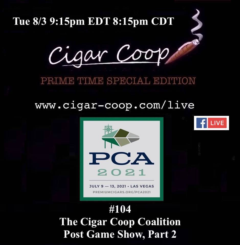 Announcement: Prime Time Special Edition 104 – The Cigar Coop Coalition PCA Post Game Show, Part 2