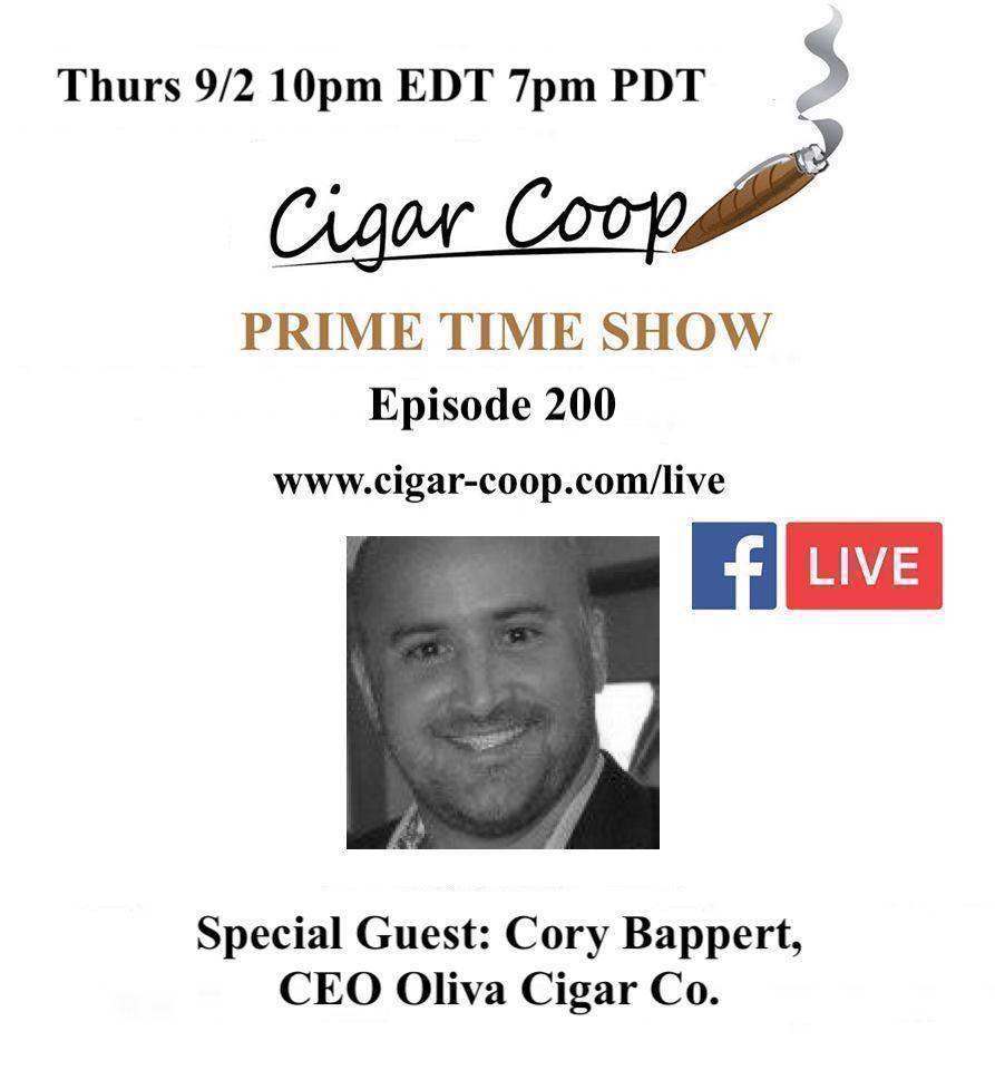 Announcement: Prime Time Episode 200 – Cory Bappert, CEO Oliva Cigar Co.